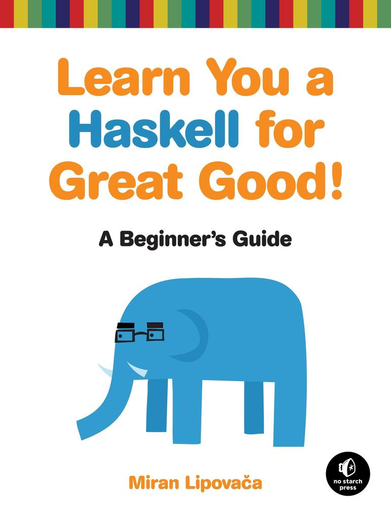 Learn You a Haskell for Great Good! als Buch von Miran Lipovaca