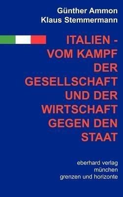 Italien - vom Kampf der Gesellschaft und Wirtschaft gegen den Staat als Buch