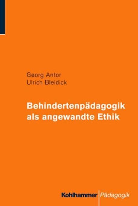 Behindertenpädagogik als angewandte Ethik als Buch