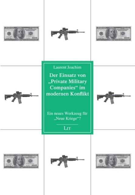 """Der Einsatz von """"Private Military Companies"""" im modernen Konflikt als Buch"""