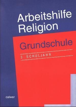 Arbeitshilfe Religion. Grundschule. 3. Schuljahr als Buch