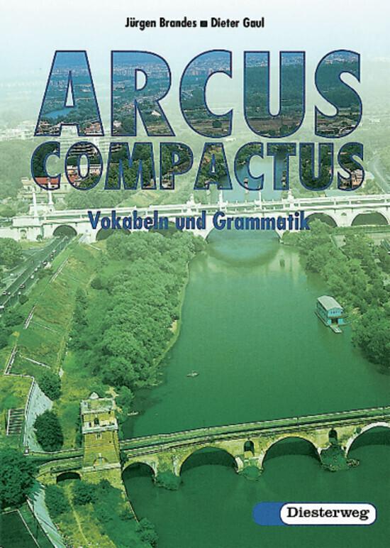 Arcus Compactus. Vokabel und Grammatik. Gymnasium als Buch