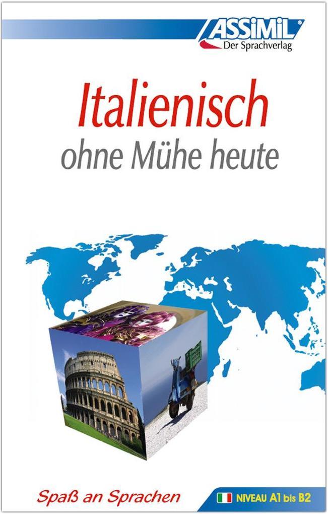 Assimil. Italienisch ohne Mühe heute. Lehrbuch als Buch