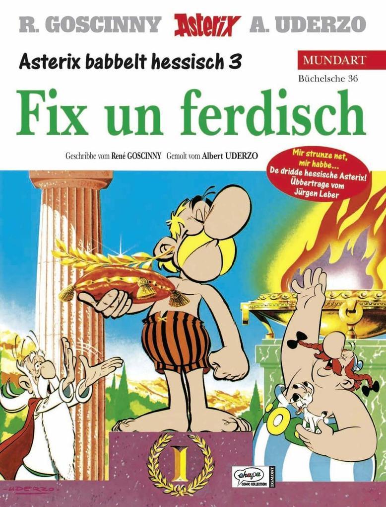 Asterix Mundart 36. Fix un ferdisch als Buch