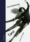 Der Künstlerische Tanz unserer Zeit als Buch