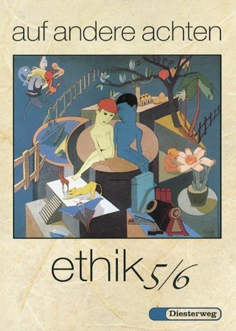 auf andere achten. Ethik 5/6 als Buch