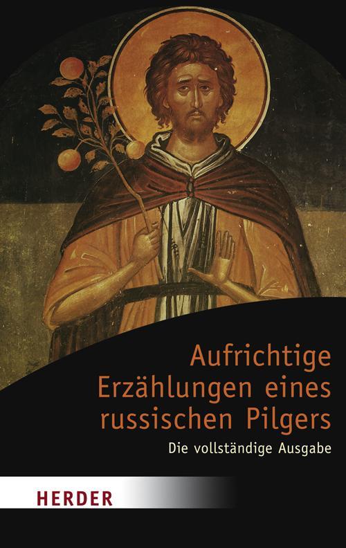 Aufrichtige Erzählungen eines russischen Pilgers als Taschenbuch
