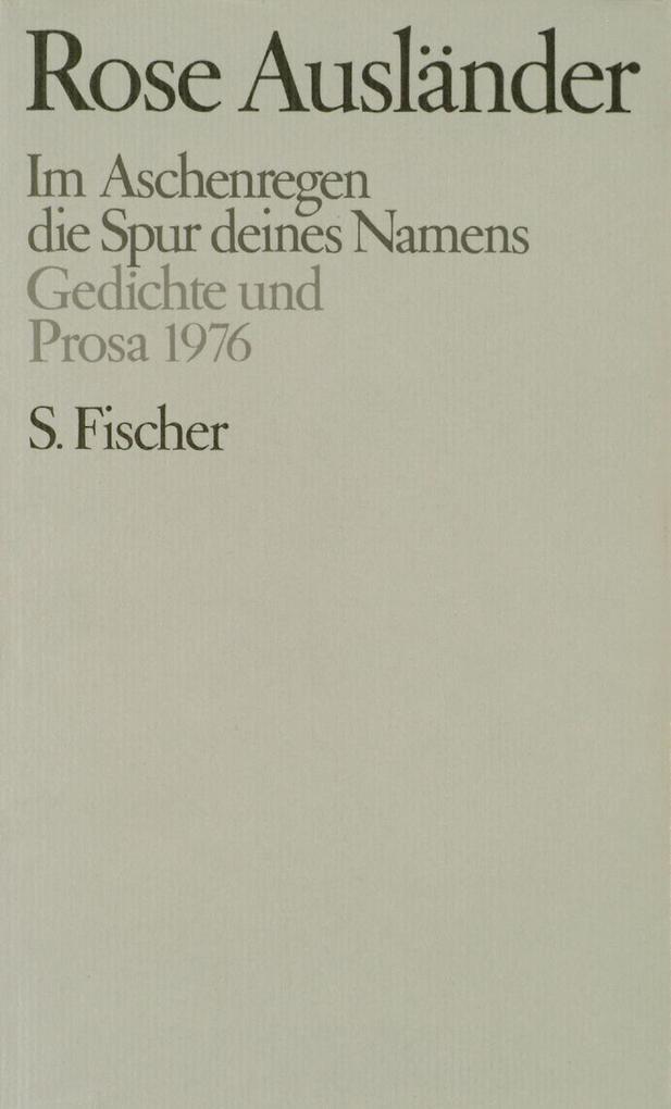 Gesammelte Werke IV. Im Aschenregen / die Spur deines Namens als Buch
