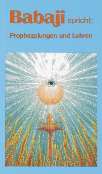 Babaji spricht. Prophezeiungen und Lehren als Buch