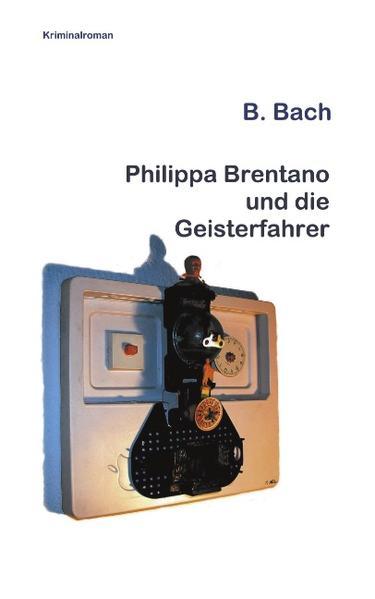 Philippa Brentano und die Geisterfahrer als Buch
