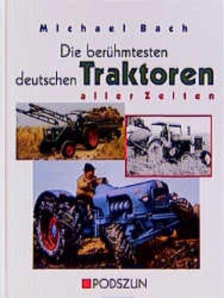 Die berühmtesten deutschen Traktoren aller Zeiten als Buch