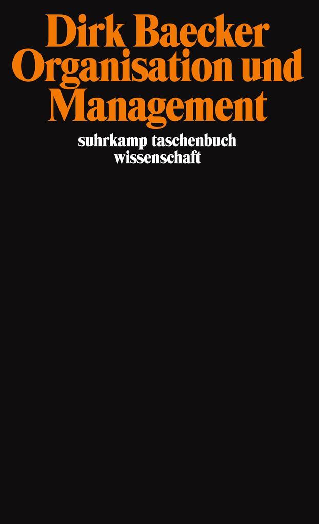 Organsation und Management als Taschenbuch von Dirk Baecker