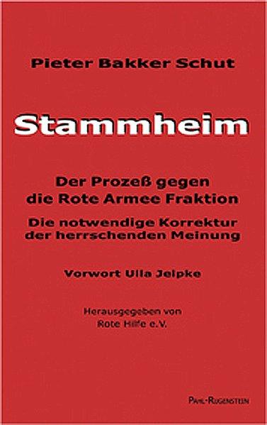 Stammheim. Der Prozeß gegen die Rote Armee Fraktion als Buch