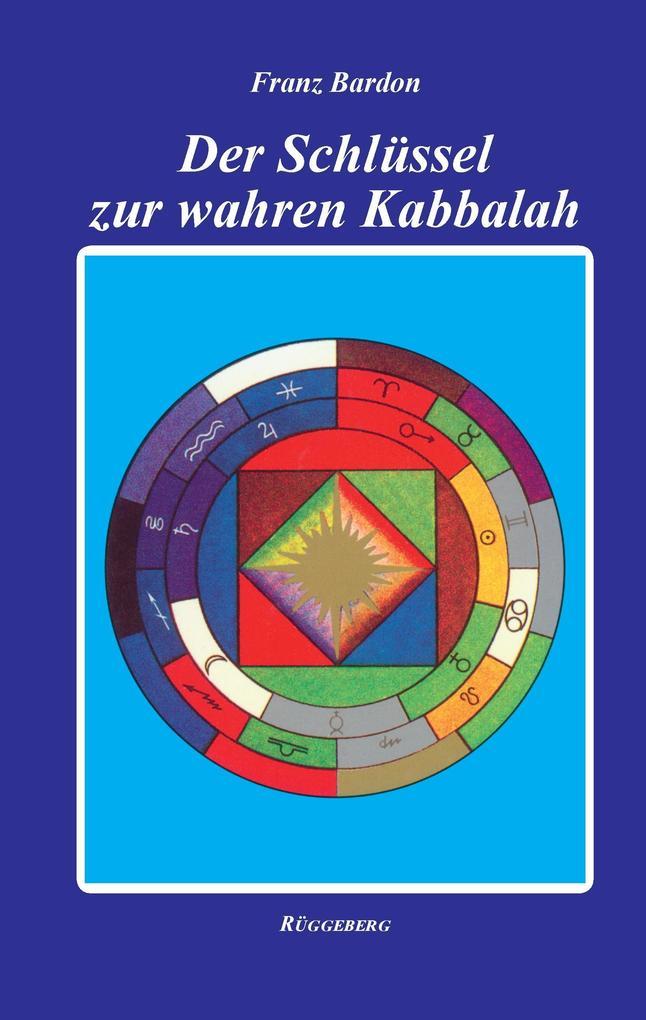 Der Schlüssel zur wahren Kabbalah als Buch