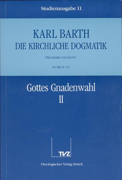 Kirchliche Dogmatik Bd. 11 - Lehre von Gott als Buch