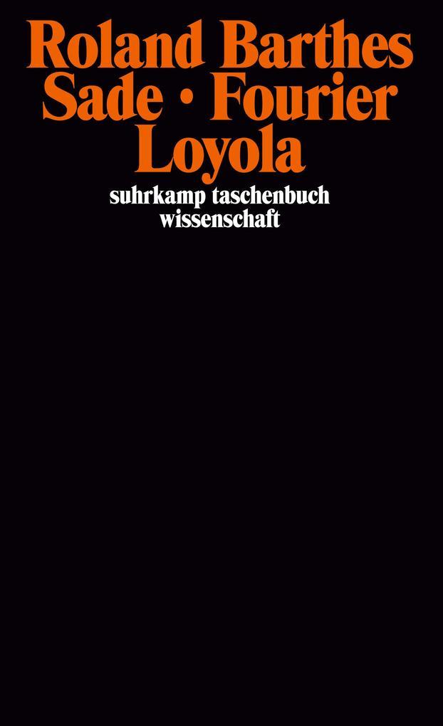 Sade Fourier Loyola als Buch