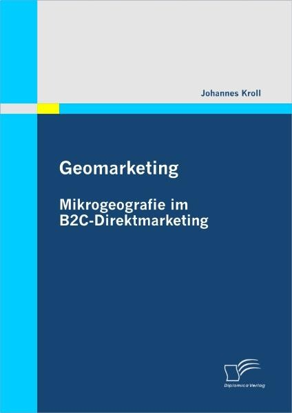 Geomarketing: Mikrogeografie im B2C-Direktmarketing als Buch