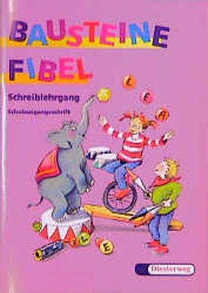 Bausteine Fibel. Schreiblehrgang. Schulausgangsschrift. Für alle Bundesländer (außer Bayern) als Buch
