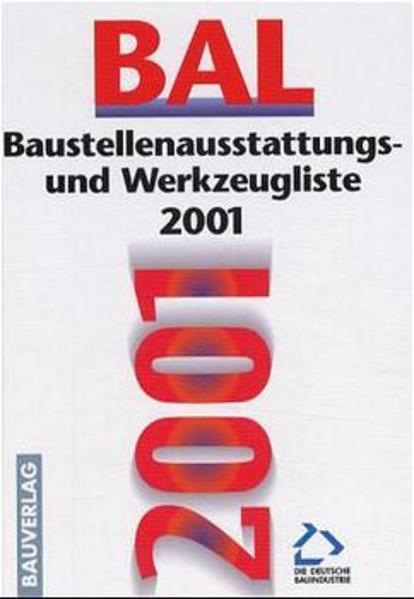 Baustellenausstattungs- und Werkzeugliste ( BAL) 2001 als Buch
