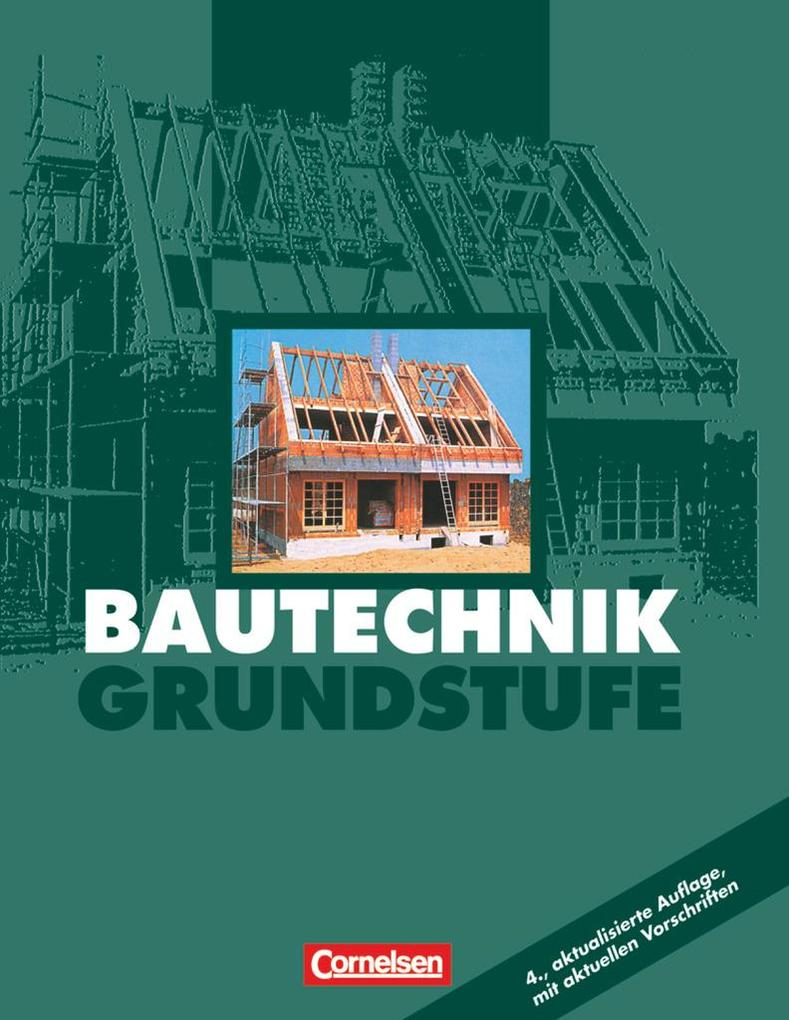 Bautechnik. Grundstufe. Schülerbuch als Buch