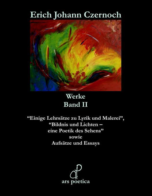 Werke in zwei Bänden Band II als Buch von Erich Johann Czernoch - Czernoch