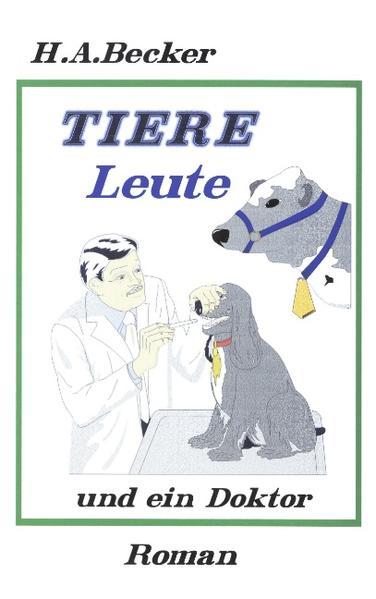 Tiere, Leute und ein Doktor als Buch