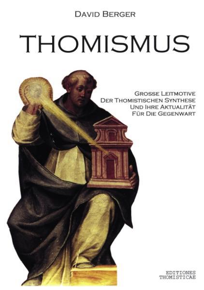 Thomismus. Große Leitmotive der thomistischen Synthese ... als Buch