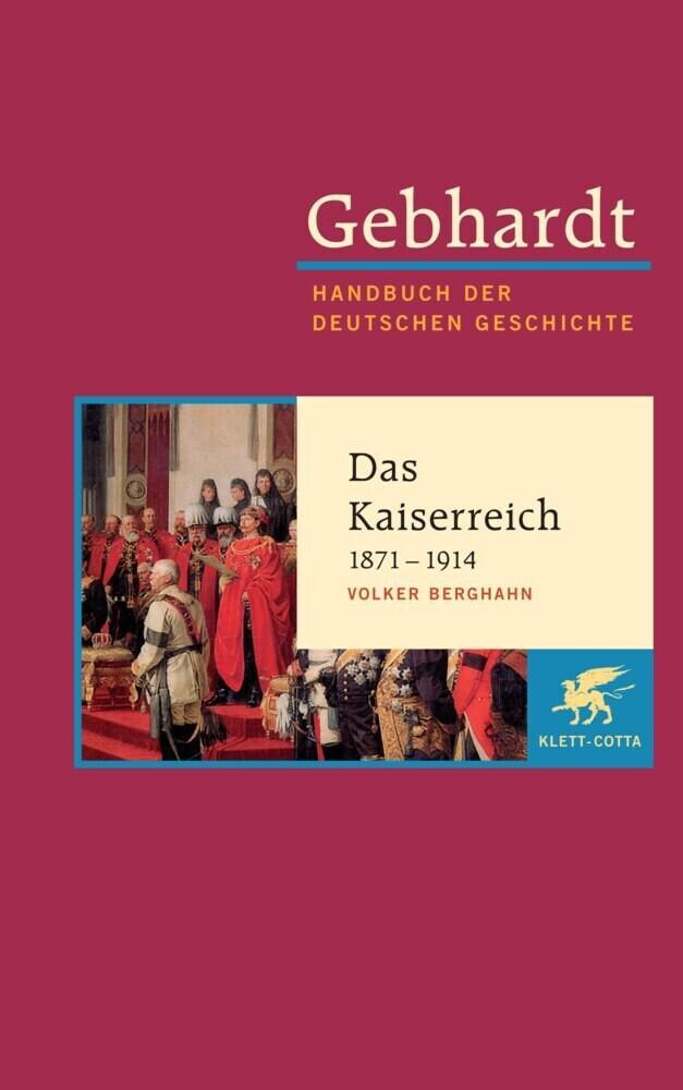 Das deutsche Kaiserreich 1871 - 1914 als Buch