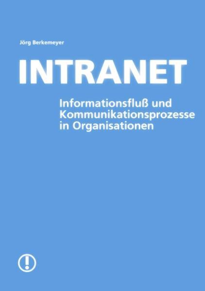 Intranet- Informationsfluß und Kommunikationsproze als Buch