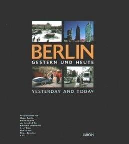 Berlin gestern und heute / Berlin Yesterday and Today als Buch
