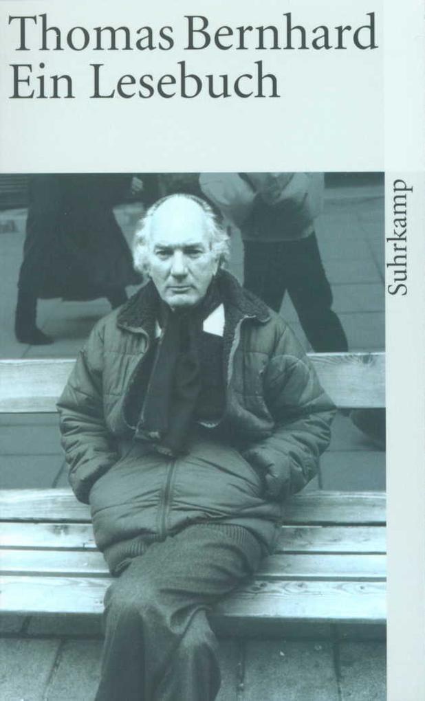 Thomas Bernhard. Ein Lesebuch als Buch