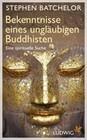 Bekenntnisse eines ungläubigen Buddhisten
