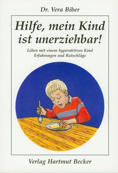 Hilfe, mein Kind ist unerziehbar! als Buch