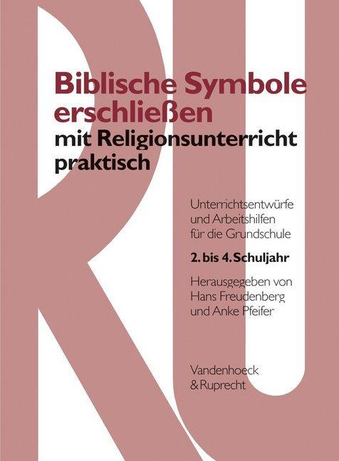 Biblische Symbole erschließen mit Religionsunterricht praktisch als Buch