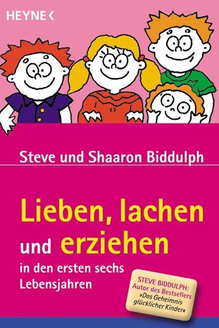 Lieben, lachen und erziehen in den ersten sechs Lebensjahren als Taschenbuch