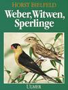 Weber, Witwen, Sperlinge