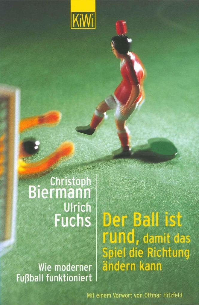 Der Ball ist rund, damit das Spiel die Richtung ändern kann als Taschenbuch