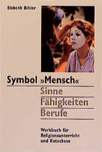 Symbol ' Mensch'. Sinne, Fähigkeiten, Berufe als Buch
