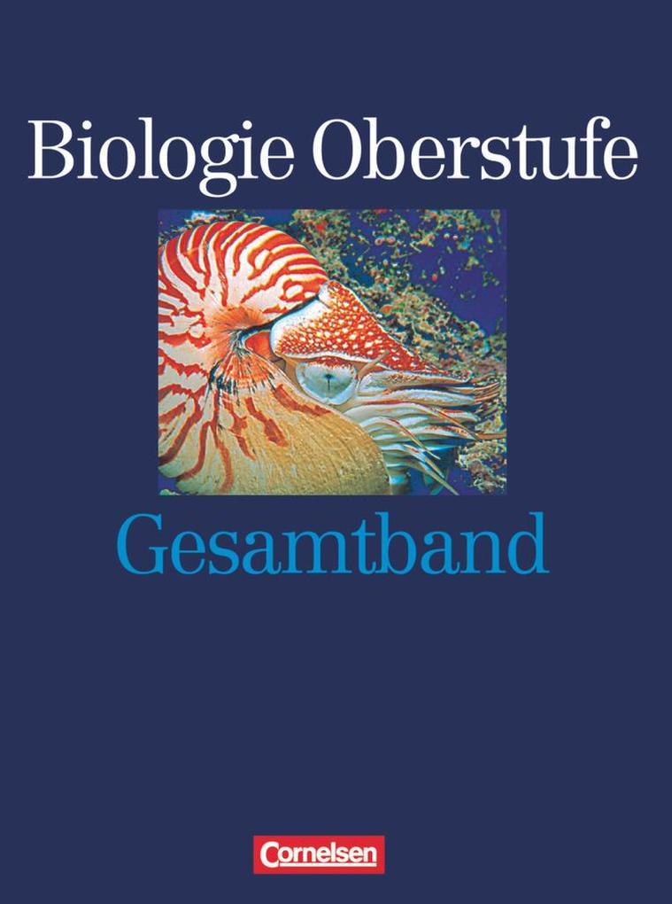 Biologie Oberstufe. Allgemeine Ausgabe. Gesamtband. Schülerbuch als Buch