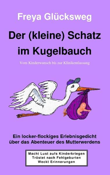 Der (kleine) Schatz im Kugelbauch als Buch von Freya Glücksweg