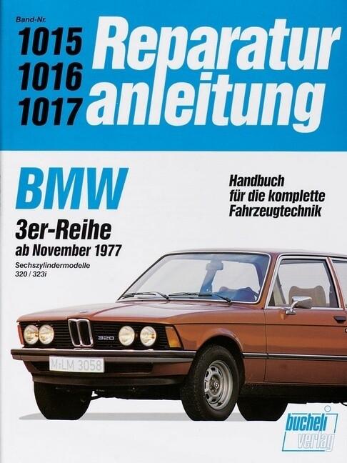 BMW 320 / 323i (Sechszylinder) Ab 1977 bis 1982 als Buch