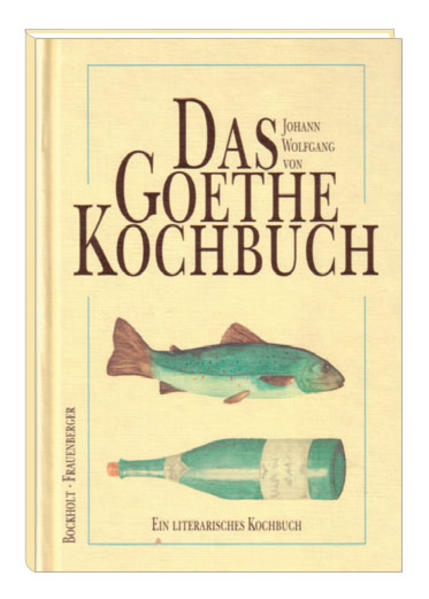 Das Goethe-Kochbuch als Buch