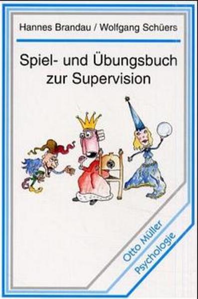 Spiel- und Übungsbuch zur Supervision als Buch
