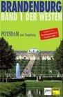 Brandenburg. Der Westen 1. Potsdam und Umgebung