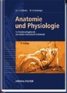 Anatomie und Physiologie für Krankenpflegeberufe sowie andere medizinische und pharmazeutische Fachberufe als Buch