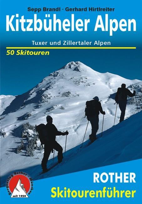 Kitzbüheler Alpen, Tuxer und Zillertaler Alpen. Skitourenführer als Buch