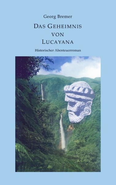 Das Geheimnis von Lucayana als Buch