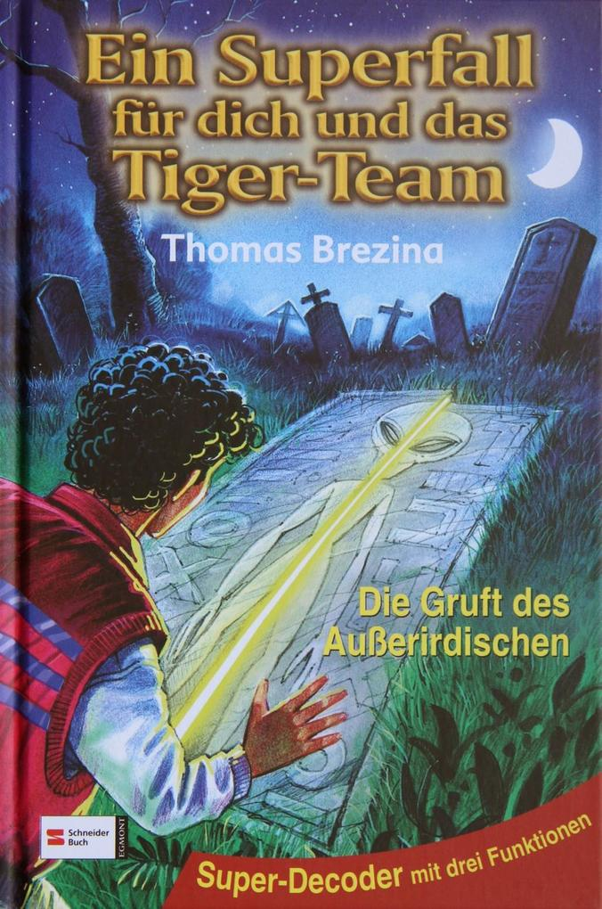 Ein Superfall für dich und das Tiger-Team 06. Die Gruft des Außerirdischen als Buch