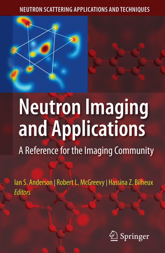 Neutron Imaging and Applications: A Reference for the Imaging Community als Buch