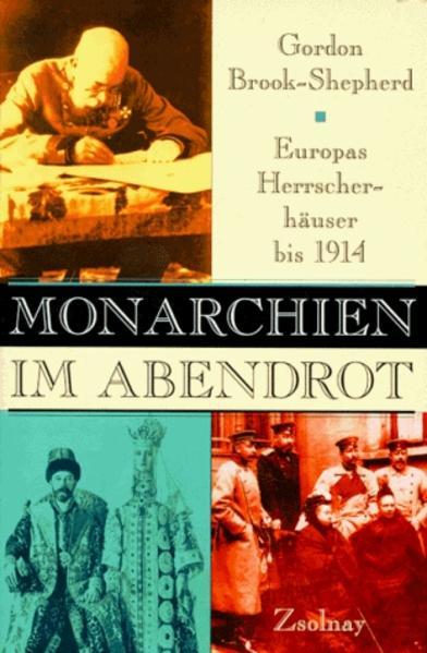 Monarchien im Abendrot. Europas Herrscherhäuser bis 1914 als Buch
